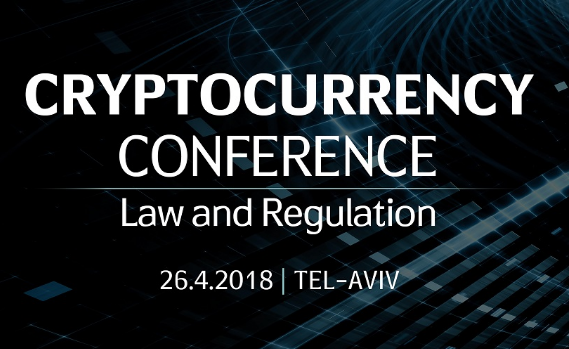 Cryptocurrency Conference : Law and Regulation (Tel-Aviv, Israel)